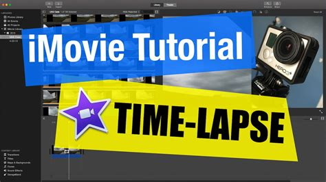 tutorial on imovie imovie tutorial time lapse video with gopro youtube