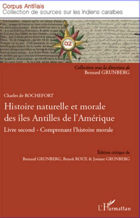 1362847631 histoire naturelle et moralle des histoire naturelle et morale des 206 les antilles de l