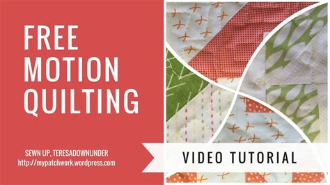 free motion quilting tutorial youtube video tutorial learn the basics of free motion quilting