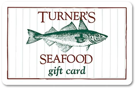 Turners Gift Card - gift cards turner s seafood