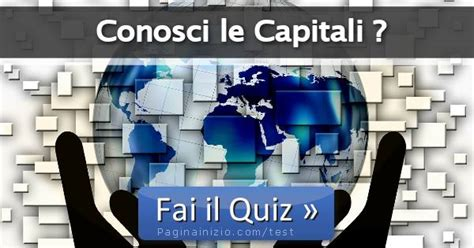 pagina inizio test quiz conosci le capitali ad eliminazione e punteggio