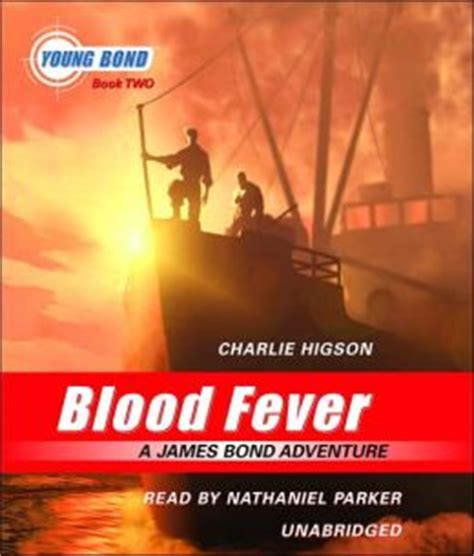 bloodfever fever series book 2 blood fever bond series 2 by higson