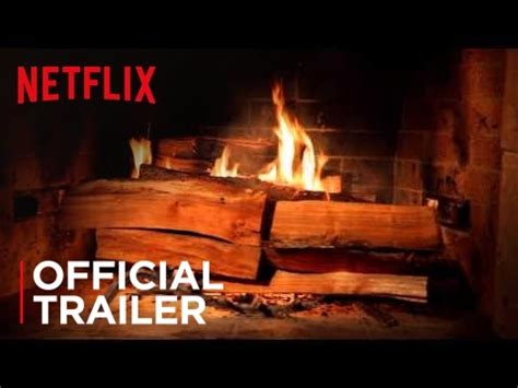 fireplace for your home official trailer hd netflix