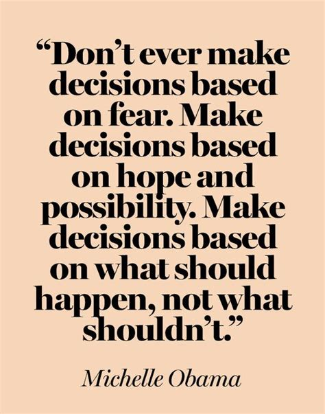 decision quotes positive quotes don t make decisions based on fear