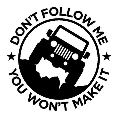 Jeep Decals Don T Follow Me Jeep Decal Outdoor Vinyl By Creativevinylgfx