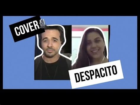 despacito cover youtube luis fonsi ft jandra torres despacito cover smule