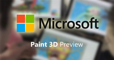 we tested the ms paint 3d preview here s what we think download paint 3d preview app for windows 10 now ahead of