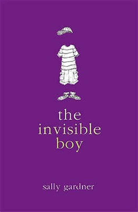 the magically brilliant boy books the invisible boy by sally gardner reviews discussion
