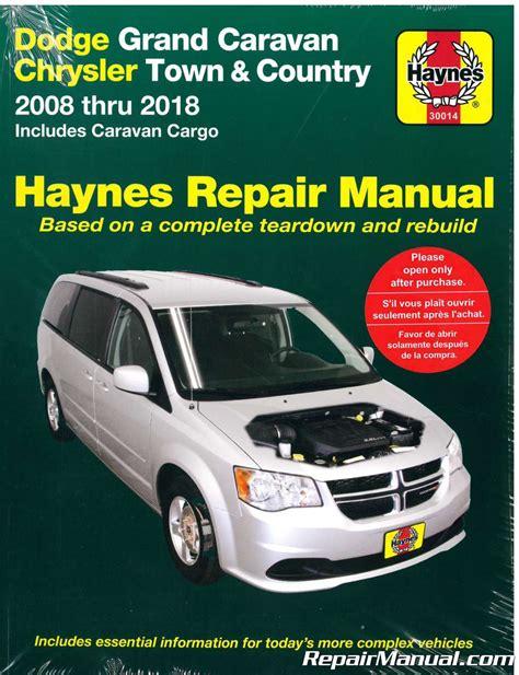 free car manuals to download 2009 dodge caravan user handbook dodge grand caravan chrysler town country van 2008 2018 haynes car repair manual