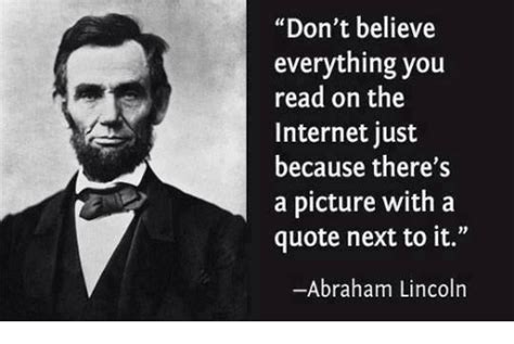 Abraham Lincoln Meme - 25 best memes about dont believe everything you read