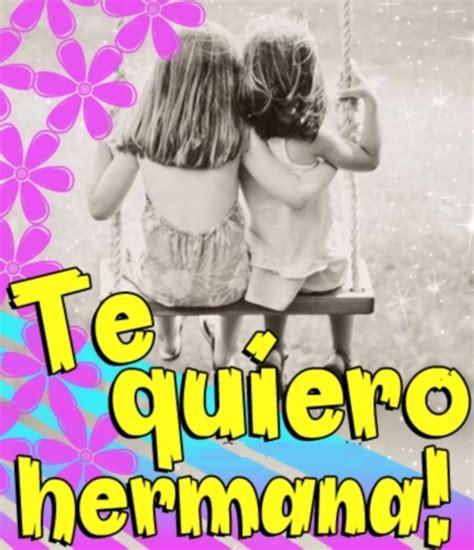 Imagenes Que Digan Te Quiero Mucho Hermana | im 225 genes lindas para decir quot te quiero hermana quot