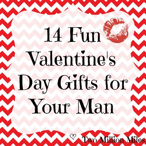 valentines day gifts for men 14 valentine s day gifts for your man two million miles