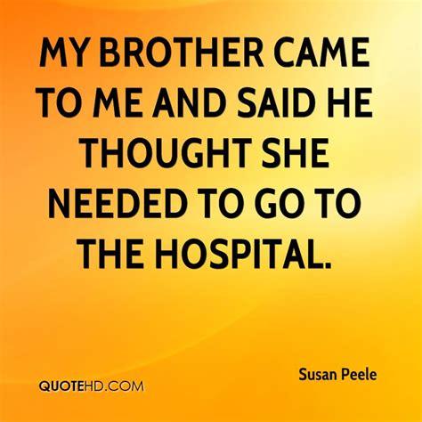 I Went To The Hospital To Get My Corn Removed Th by Susan Peele Quotes Quotehd