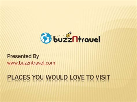 A Place You Enjoy Visiting Places You Would To Visit