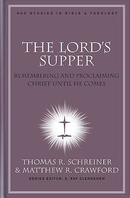 the lord s supper a introduction books the lord s supper remembering and proclaiming