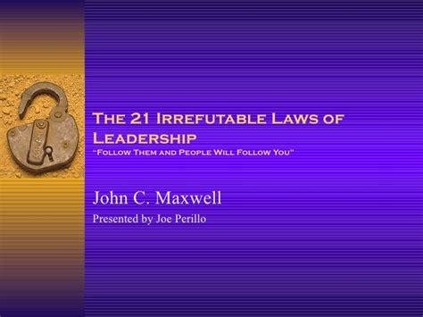 book summary the 21 irrefutable laws of leadership by john