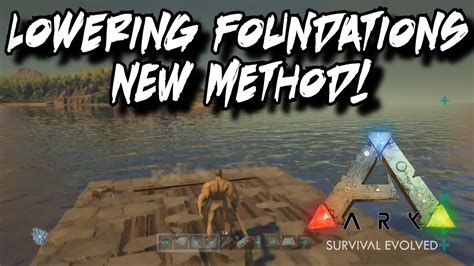 ark make boat faster how to lower foundations into rafts new method ark