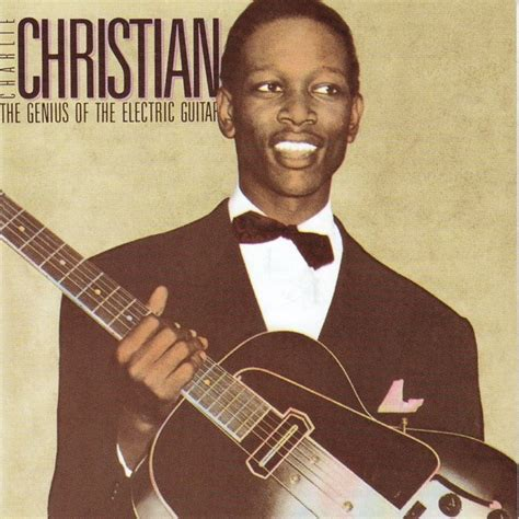 charlie christian charlie christian the genius of the electric guitar