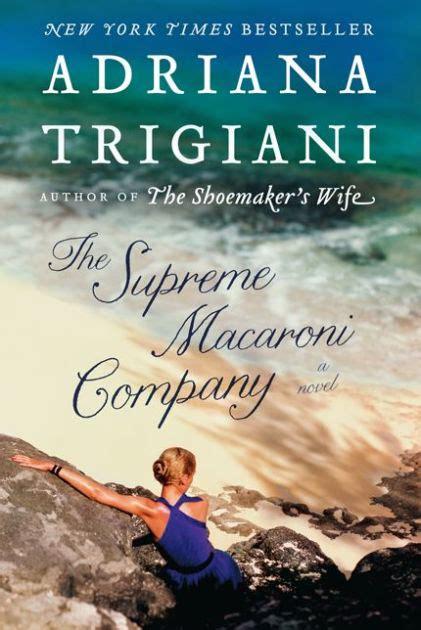 libro the supreme gift the supreme macaroni company valentine trilogy 3 by adriana trigiani paperback barnes noble 174