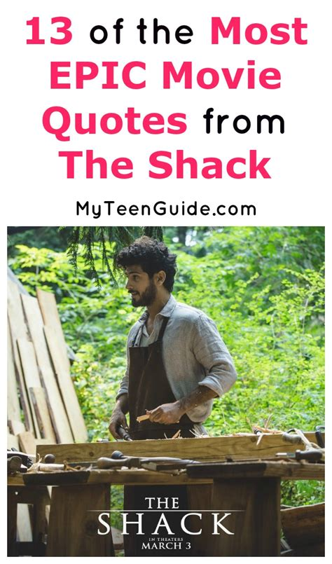 the shack movie 13 epic the shack movie quotes to know myteenguide