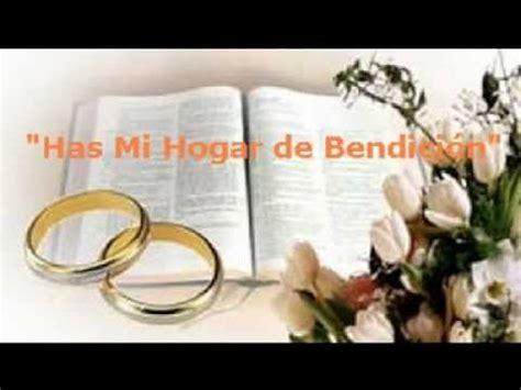 imagenes cristianas aniversario de bodas has mi hogar de bendici 243 n cancion cristiana para