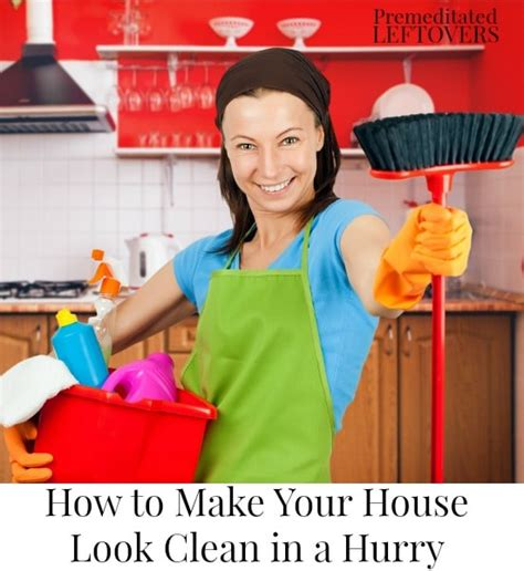 how to clean house fast 5 tips to make your house look clean in a hurry