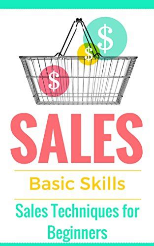 sales techniques sales sales 101 sales techniques for beginners sales