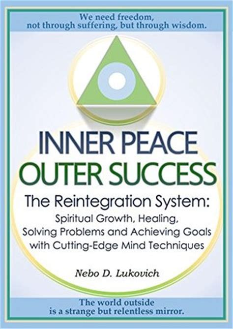 inner work for outer results how to heal yourself through spiritual practice books inner peace outer success the reintegration system