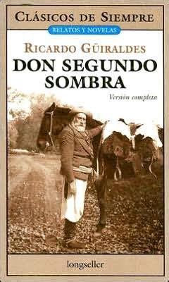 don segundo sombra 9507823433 don segundo sombra by ricardo guiraldes 9789871136216 paperback barnes noble 174