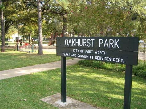 fort worth park oakhurst park northeast fort worth tx yelp