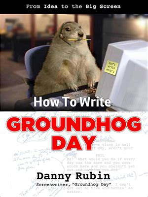 groundhog day theory how to write groundhog day a screenwriter s tour of one