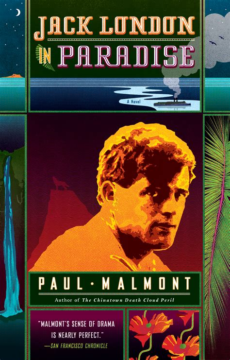 themes of jack london s books jack london in paradise book by paul malmont official