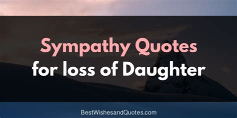 loss of a daughter words of comfort send these sympathy messages for the loss of daughter to