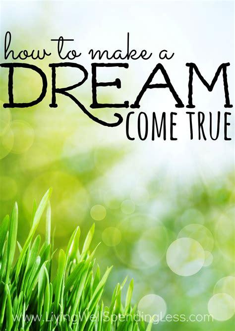 a dream come true dream come true living well spending less 174