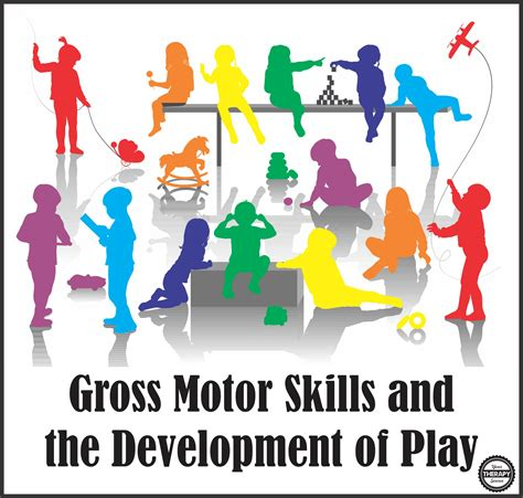 gross motor skills and the development of play in children