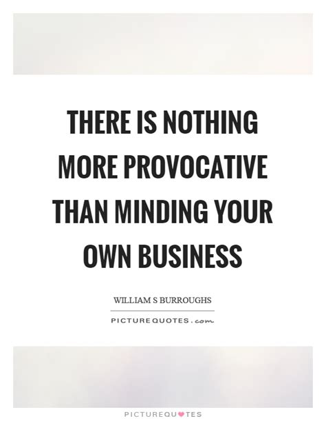 quotes about minding your business minding your own business quotes sayings minding your