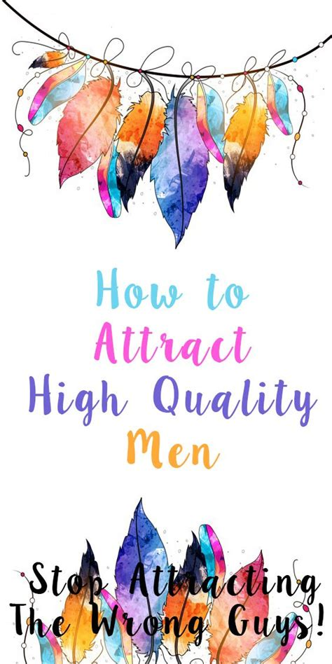how to attract a find a high quality by being a high quality books quotes for him for how to attract high quality