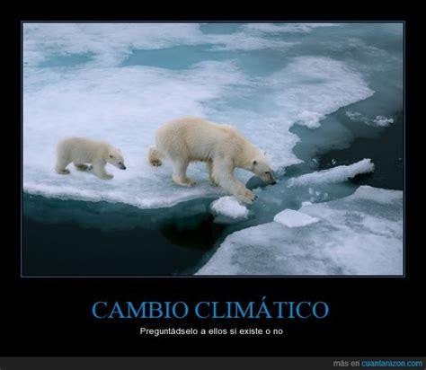 imagenes impactantes sobre el cambio climatico 161 cu 225 nta raz 243 n cambio clim 193 tico