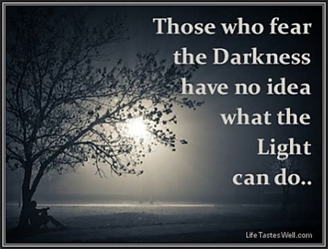 Quotes About Darkness And Light by Light Darkness Quotes Quotesgram