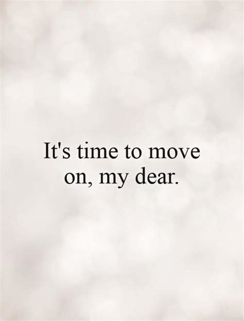 time to move on quotes its time to move on quotes quotesgram