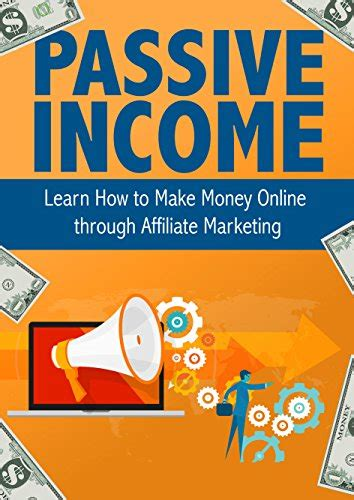 how to make money earning passive income with your spare time from home books passive income learn how to make money through