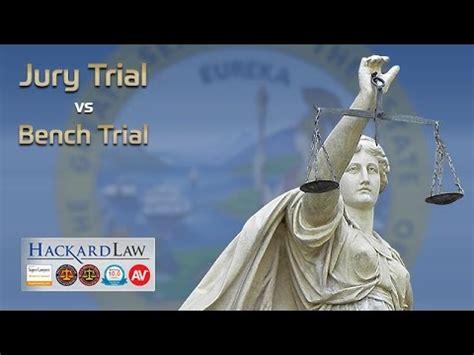 jury trial vs bench trial jury trial vs bench trial ca trust litigation elder