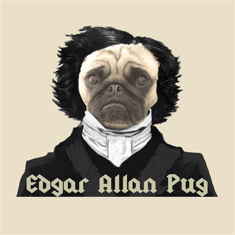 edgar allan pug t shirts edgar allan pug teepublic
