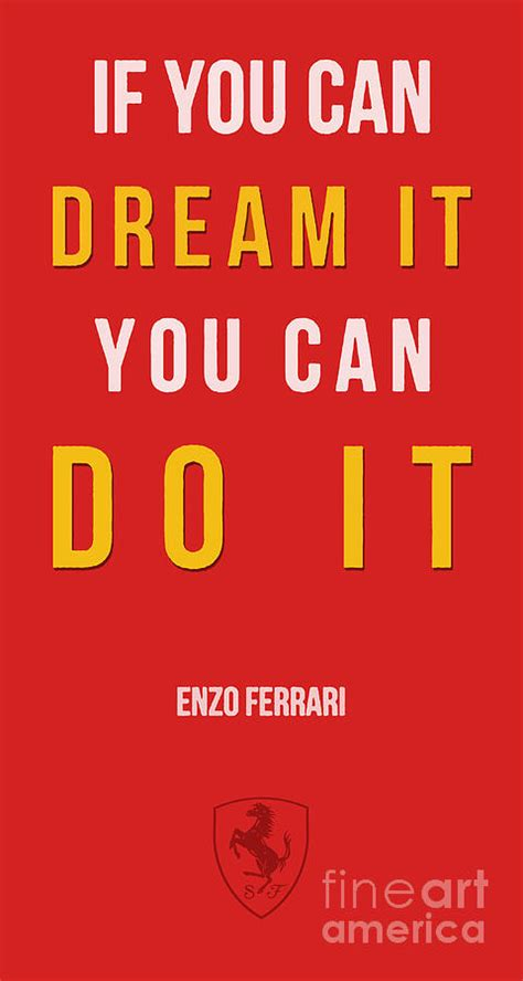 Ferrari Quote by Enzo Ferrari Quote If You Can Dream It Drawing By Pablo