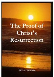 the resurrection conspiracy of 3 books the proof of s resurrection by silvio famularo