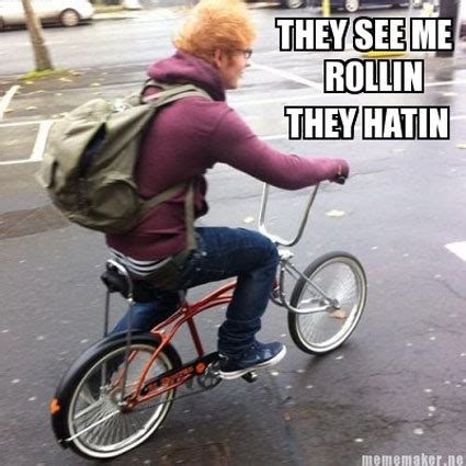 They See Me Rollin They Hatin Meme - 30 most funniest bicycle meme pictures and images