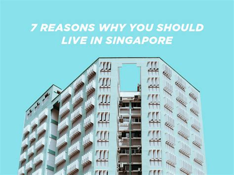 7 Reasons Why Is For You by 7 Reasons Why You Should Live In Singapore Logicum