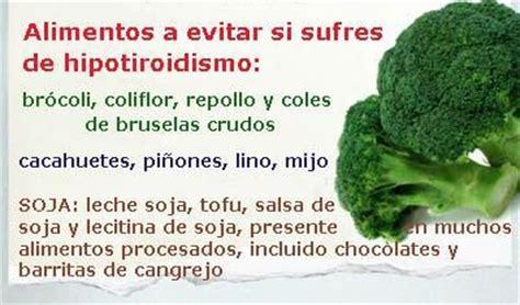 alimentos para el hipotiroidismo alimentos a evitar si sufres de hipotiroidismo algunos