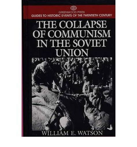 Communist Of The Soviet Union Also Search For The Collapse Of Communism In The Soviet Union William E