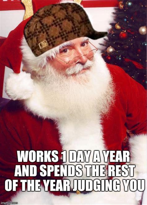 Bad Santa Meme - scumbag santa imgflip